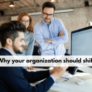 Why your organization should shift