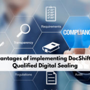8 Advantages of implementing DocShifter for Qualified Digital Sealing