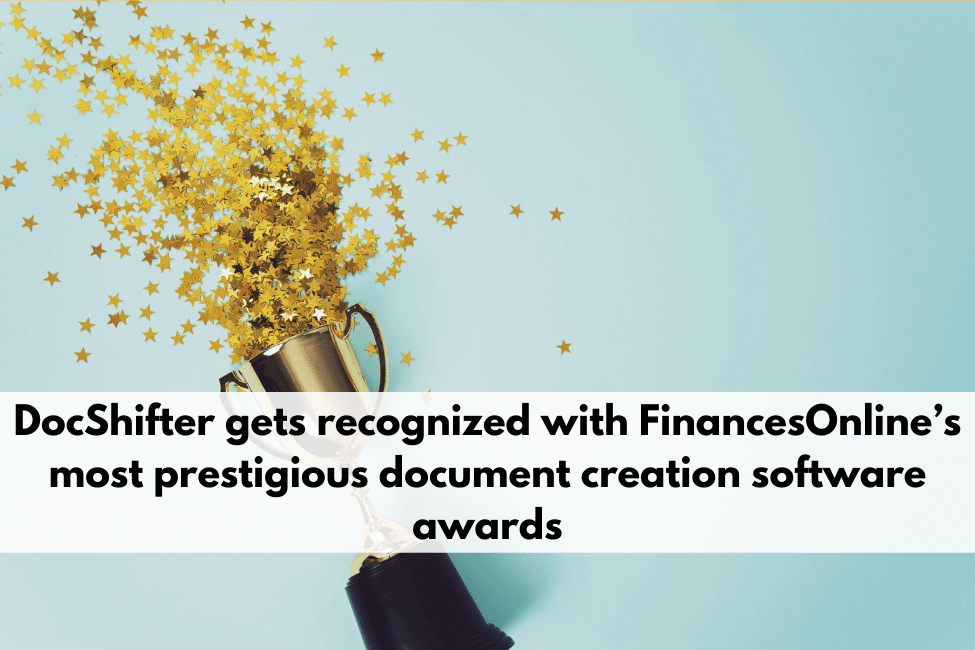 DocShifter gets recognized with FinancesOnline's most prestigious document creation software awards