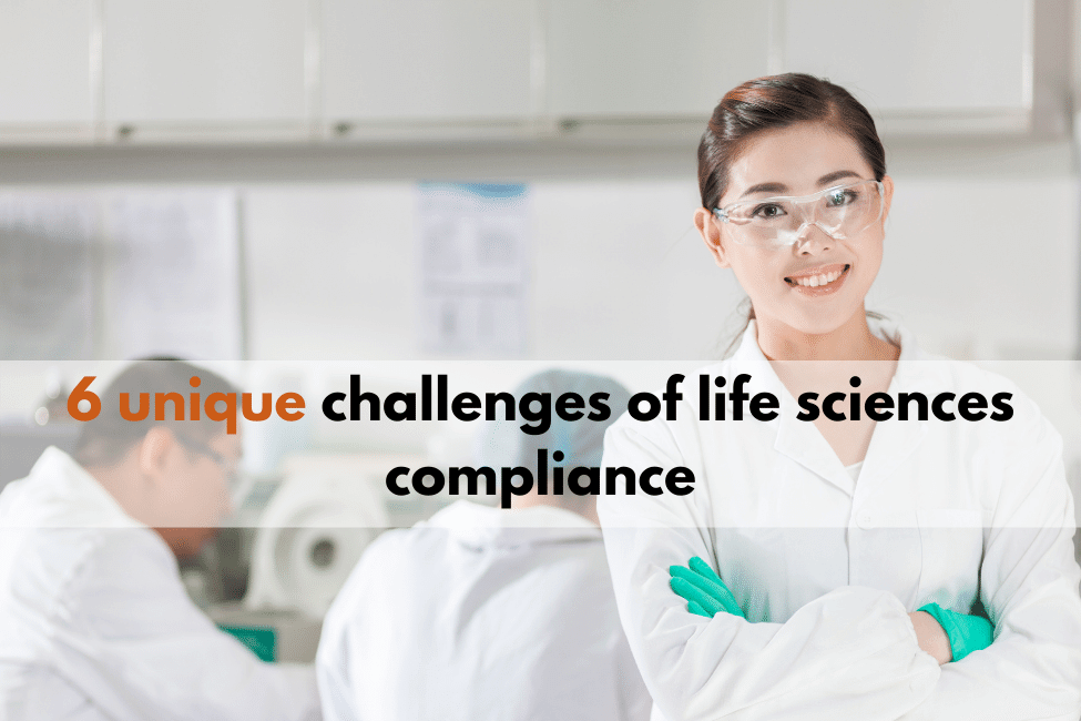 6 unique challenges of life sciences compliance