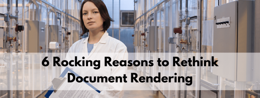 6 Rocking Reasons to Rethink Document Rendering