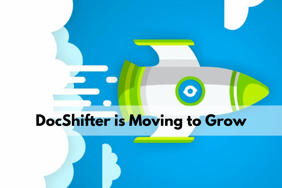 DocShifter is Moving to Grow