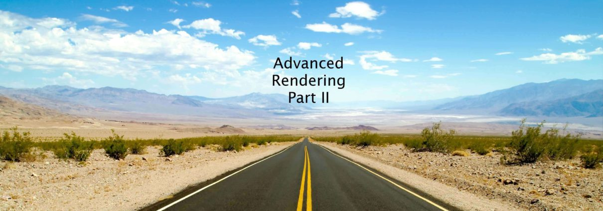 Advanced Rendering - What is Advanced Rendering ? Part II