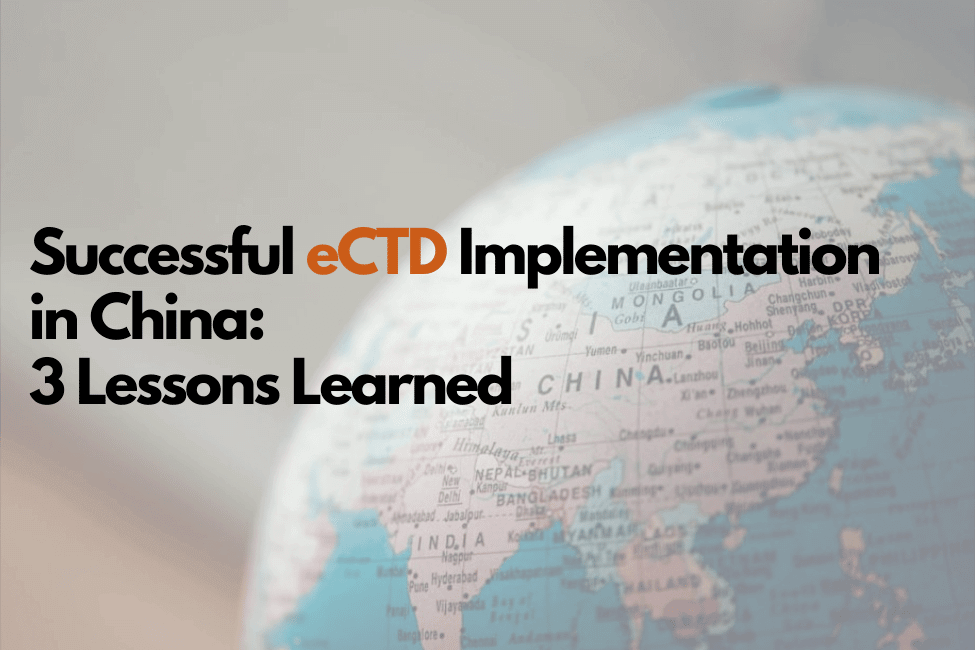 Successful eCTD Implementation in China: 3 Lessons Learned