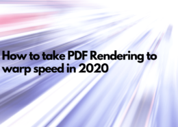 How to take PDF Rendering to warp speed in 2020