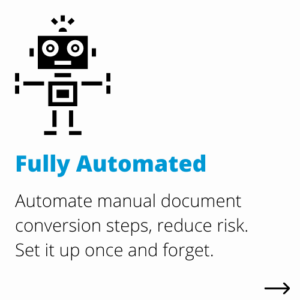 fully automated | DocShifter document conversion software for Life Sciences benefits