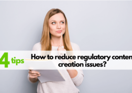How do you reduce regulatory content issues in your submission content preparation process?